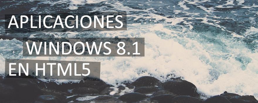 Aplicaciones fluidas en Windows 8.1 con HTML5 y JavaScript